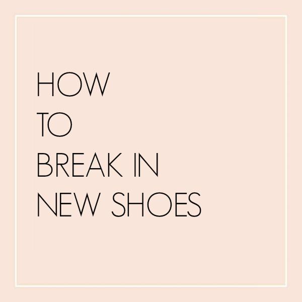 break in new shoes
